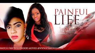 PAINFUL LIFE - NOLLYWOOD MOVIE