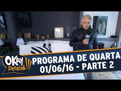 Okay Pessoal!!! (01/06/16) - Quarta - Parte 2