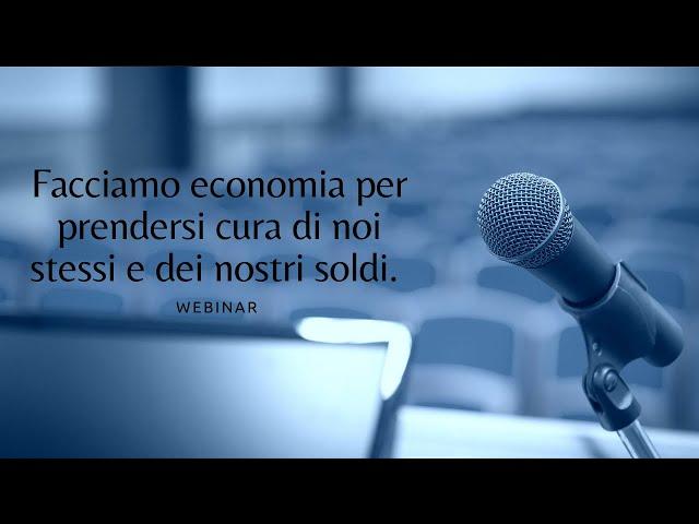 Facciamo economia per prendersi cura di noi stessi e dei nostri soldi