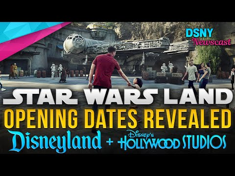 OPENING DATES For Star Wars Galaxy's Edge at Disneyland & Walt Disney World - Disney News - 3/7/19