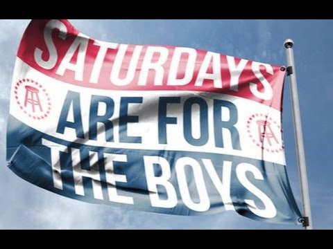 Saturdays Are For the Boys!!!