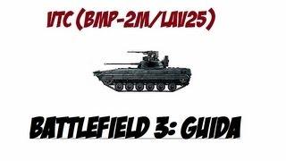 VTC (Lav-25/Bmp-2m/Btr90)   Battlefield 3: GUIDA