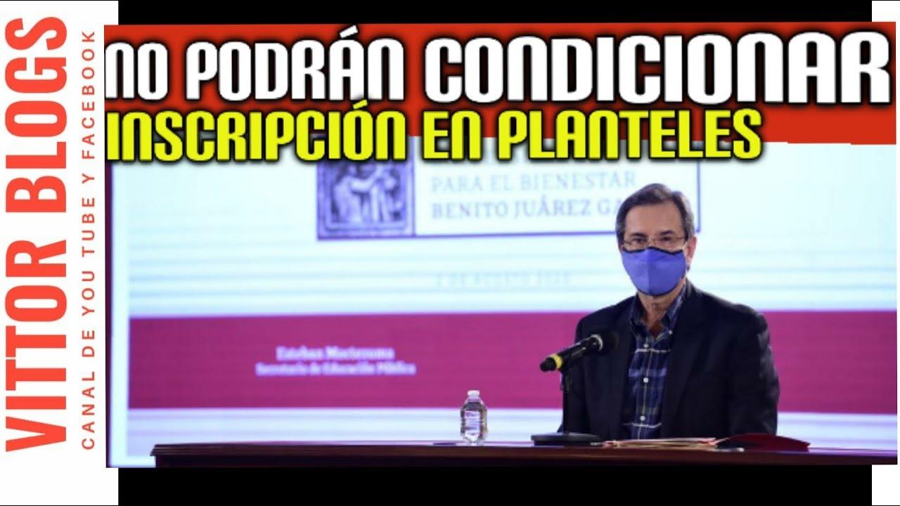 🔴ESTO SUCEDIÓ HOY NO PODRÁN CONDICIONAR INSCRIPCIONES PLANTELES DE NIVEL BÁSICO Y MEDIA SUPERIOR 🔴