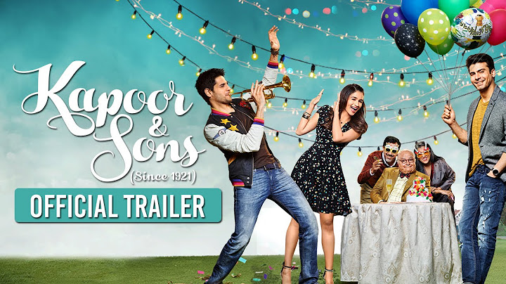 kapoor  sons  official trailer  sidharth malhotra alia bhatt fawad khan