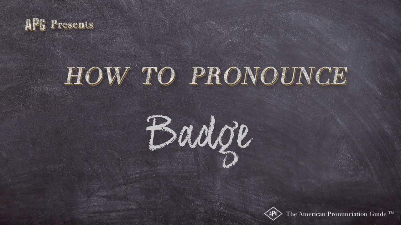 How to Pronounce Badge  Badge Pronunciation