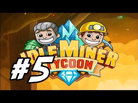 "Idle Miner Tycoon - 5 - ""Opening Gold Mine"""