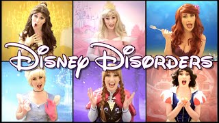DISNEY DISORDERS - A Disney Princess Parody