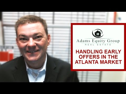 Adams Equity Group | Top Atlanta Real Estate Agents: How to Handle Early Offers