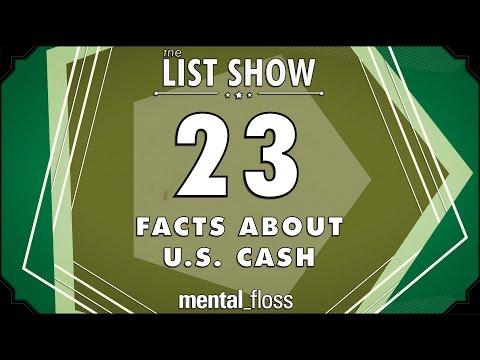 23 Facts about U.S. Cash - mental_floss List Show Ep. 410