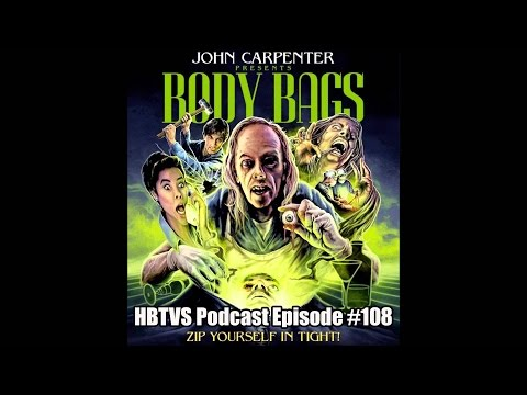 HBTVS Podcast Episode 108: Body Bags