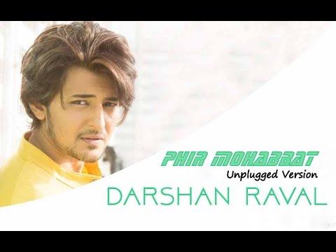 phir mohabbat (unplugged version) darshan...