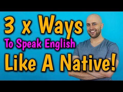 3 x Ways to SPEAK ENGLISH like a NATIVE SPEAKER | Speak English Confidently