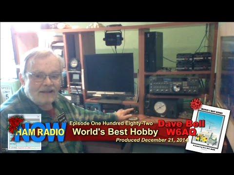 HRN 182: World's Best Hobby - Dave Bell W6AQ (SK) on HamRadioNow