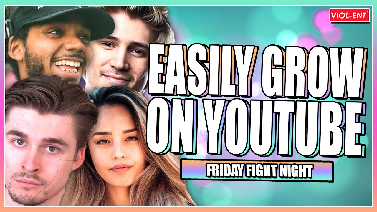 Growing On Youtube is EASY in 2021! | Friday Fight Night