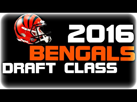 Cincinnati Bengals 2016 Draft Class