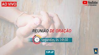 REUNIÃO DE ORAÇÃO - SEGUNDA 07/12/2020