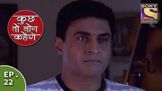 Kuch Toh Log Kahenge - Episode 22 - Nidhi Goes To Meet Dr. Ashutosh