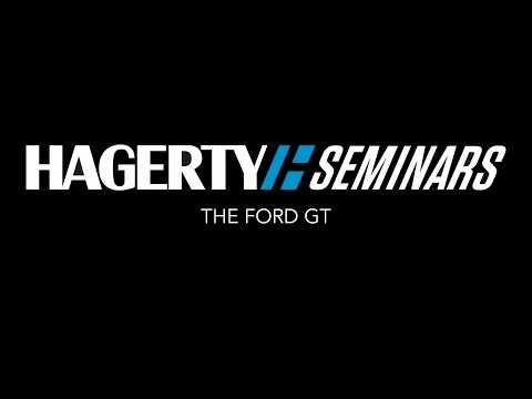 The Ford GT | Hagerty Seminar