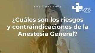 ¿Cuáles son los riesgos y contraindicaciones de la Anestesia General? #ResolviendoDudas