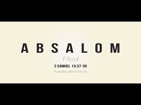 Absalom Fled - Pastor Omar Thibeaux Bible Study 2-28-17
