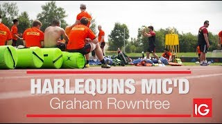 Harlequins Mic'd Presented by IG: Graham Rowntree