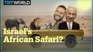 Is Israel returning to Africa?