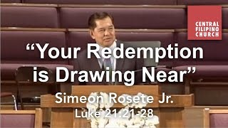 Your Redemption is Drawing Near   Simeon Rosete Jr. September 9, 2017
