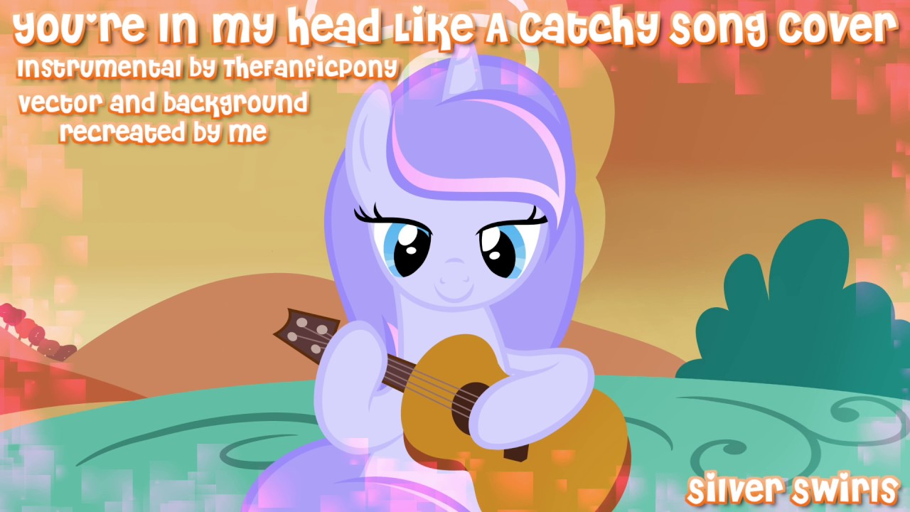 Mlp Cover Youre In My Head Like A Catchy Song Cover Youtube