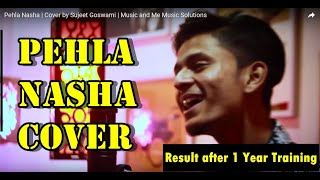 Pehla Nasha | Cover by Sujeet Goswami | Music and Me Music Solutions