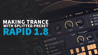 Making Trance Splitted Preset in Rapid 1.8 | Trance Tutorials