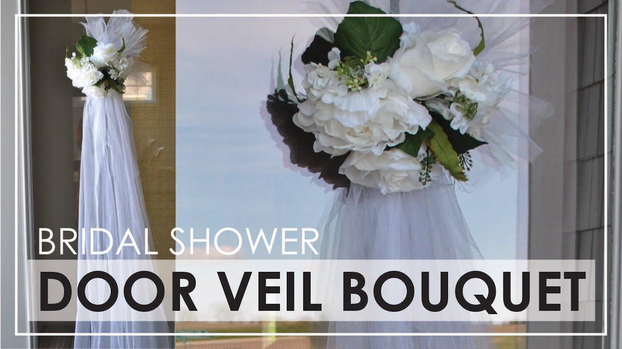 Diy Bridal Shower Door Veil Bouquet Youtube