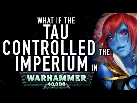 What If Tau Controlled The Imperium Of Man In Warhammer 40K For The Greater WAAAGH