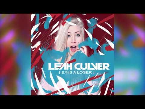 """Leah Culver   """"Ex is a Loser"""""""