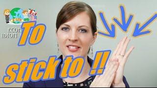Apprendre l'Anglais en Ligne: Les idiomes 3/100 Stick to