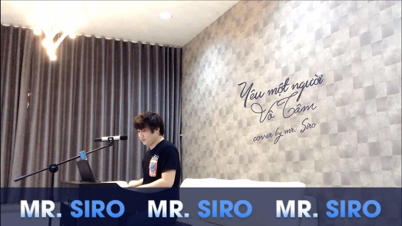 Yêu Một Người Vô Tâm – Cover by Mr. Siro