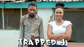TRAPPED (Part 4) (Yawa Skits Episode 58)