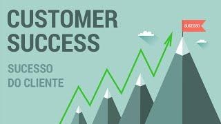 Customer Success - Cuide da dor do seu cliente