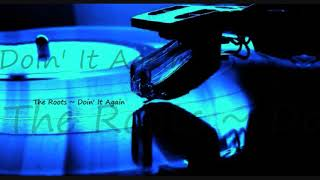 The Roots ~ Doin' It Again