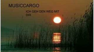 Musiccargo - Ich Geh Den Weg Mit Dir