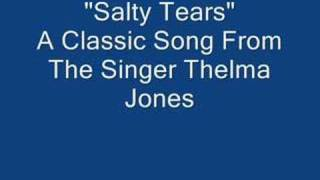 """Salty Tears"" By Thelma Jones"