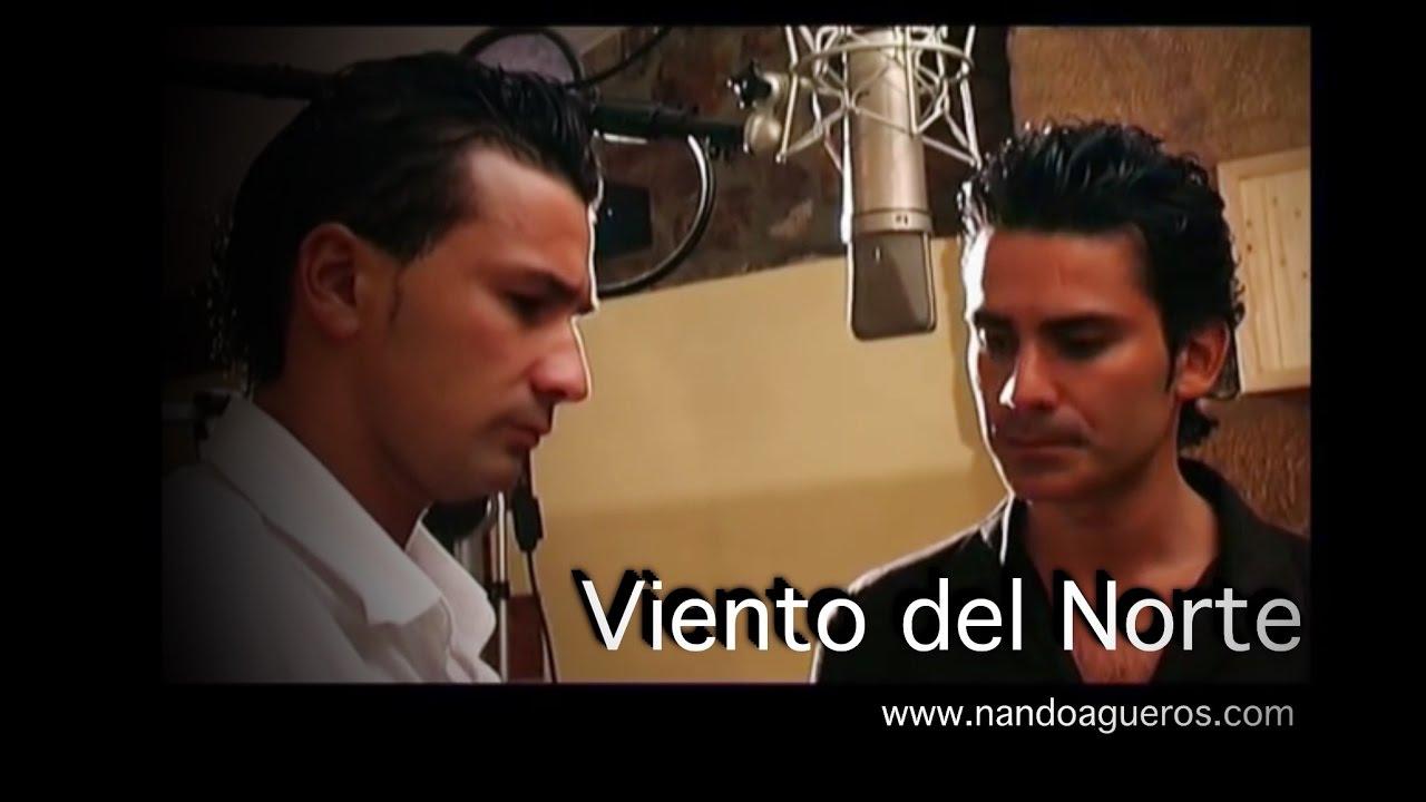 Nando Agüeros Y Sergio Agüeros Viento Del Norte Youtube