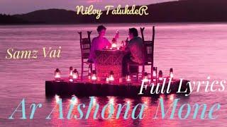 Ar_Aishona_ Mone_ আর_আইসনা_মনে_ Singer_ Samz Vai _Video_ Lyrics_ NiLoy TalukdeR