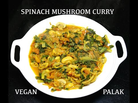 Spinach Mushroom Curry - Easy Vegan Recipes - Palak Fry