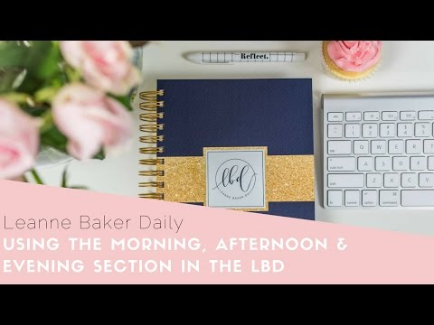 Using the morning, afternoon and evening section in the LBD