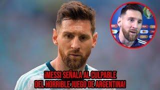 Messi señala al culpable del horrible juego de Argentina en la Copa América