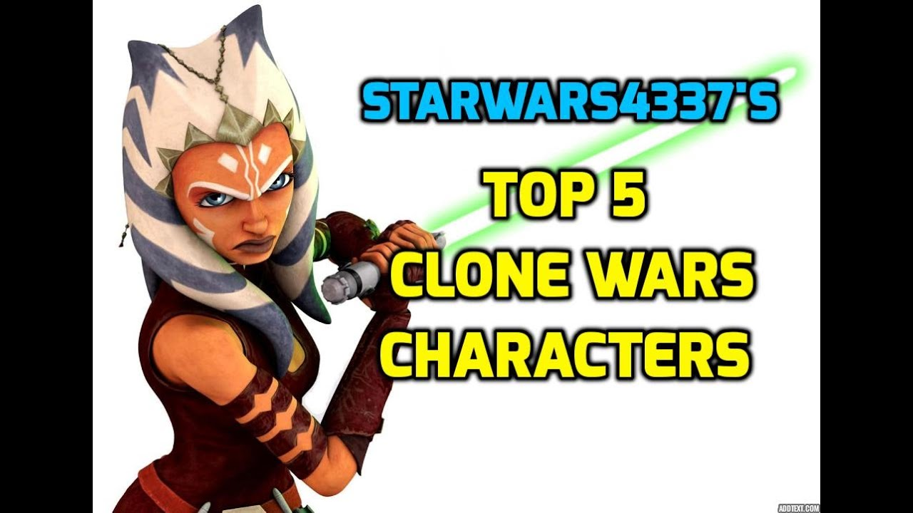 """Top 5 """"Star Wars: The Clone Wars"""" Characters - YouTube"""