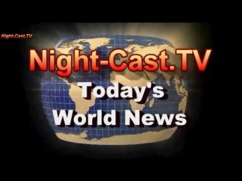 Watch Now – 22-Apr-2015 – Night-Cast.TV World News April 22