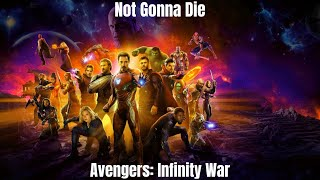 Avengers: Infinity War Not Gonna Die