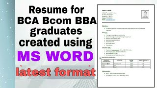 Resume for bca, bcom, bba graduates!!latest format/pattern!Created using MS WORD!resume for freshers
