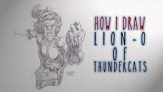 How I Draw Ep.  19 - Drawing Lion-O (ThunderCats)